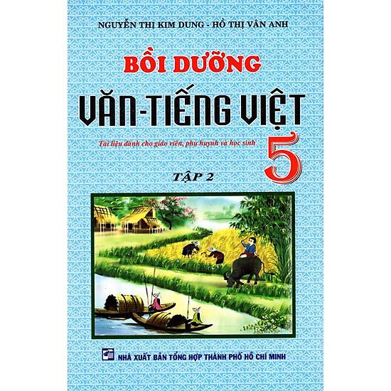 Bồi Dưỡng Văn – Tiếng Việt Lớp 5 (Tập 2) (Tái Bản)