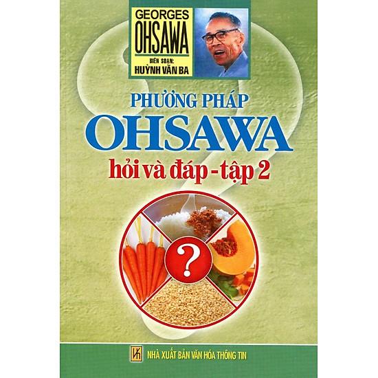 Phương Pháp Ohsawa - Hỏi Và Đáp (Tập 2)