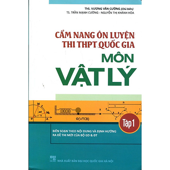 Cẩm Nang Ôn Luyện Thi THPT Quốc Gia Môn Vật Lý (Tập 1)