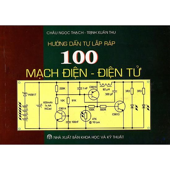 Hướng Dẫn Tự Lắp Ráp 100 Mạch Điện – Điện Tử