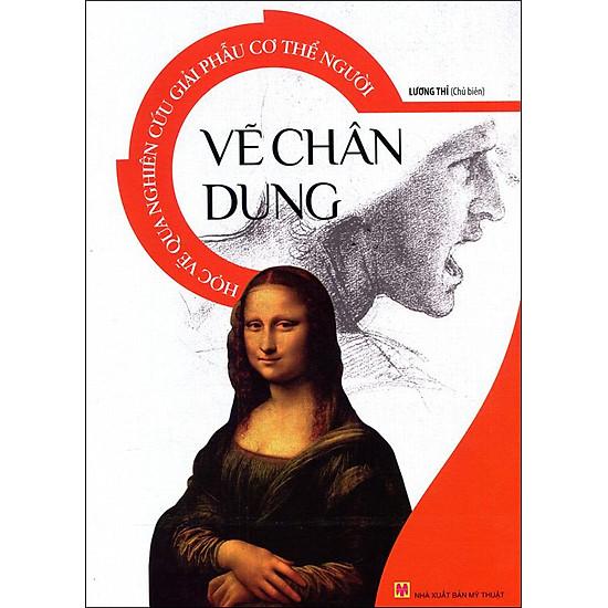 [Download Sách] Học Vẽ Qua Nghiên Cứu Giải Phẫu Cơ Thể Người - Vẽ Chân Dung