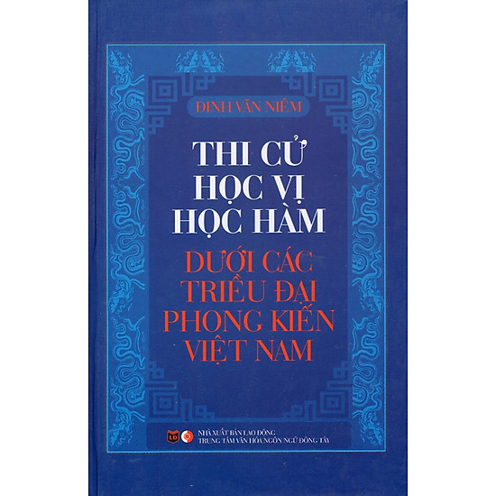 [Download sách] Thi Cử Học Vị Học Hàm Dưới Các Triều Đại Phong Kiến Việt Nam