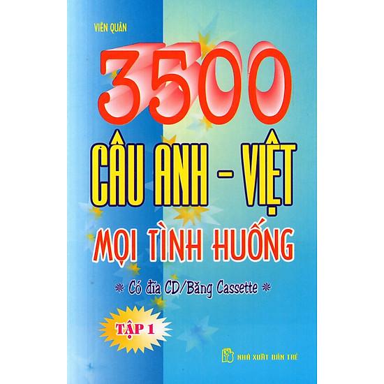 3500 Câu Anh – Việt Mọi Tình Huống (Tập 1) – Sách Bỏ Túi