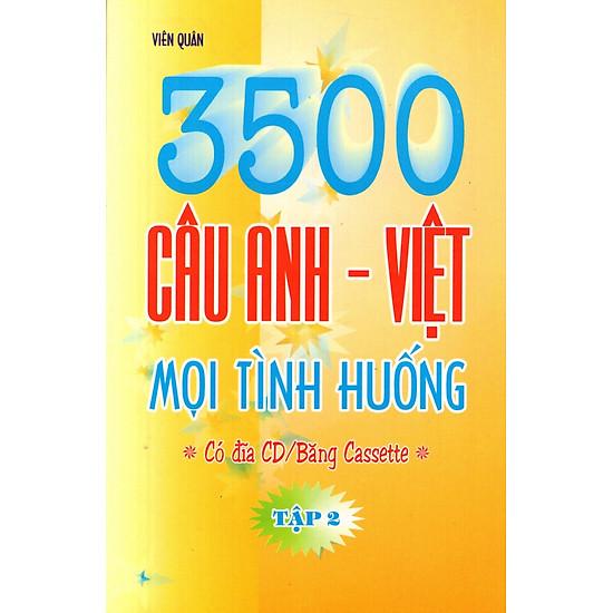 3500 Câu Anh – Việt Mọi Tình Huống (Tập 2) – Sách Bỏ Túi