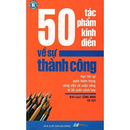 50 Tác Phẩm Kinh Điển Về Sự Thành Công (2011)