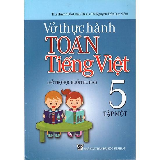 Vở Thực Hành Toán - Tiếng Việt Lớp 5 (Tập 1)