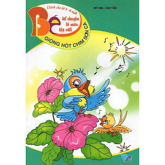 [Download Sách] Bé Kể Chuyện Tô Màu Tập Viết (Dành Cho Bé 3 - 4 Tuổi) - Giọng Hót Chim Sơn Ca