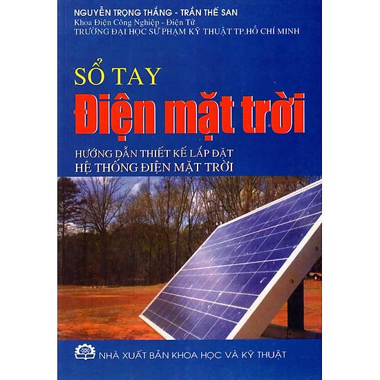 Sổ Tay Điện Mặt Trời – Hướng Dẫn Thiết Kế Lắp Đặt Hệ Thống Điện Mặt Trời