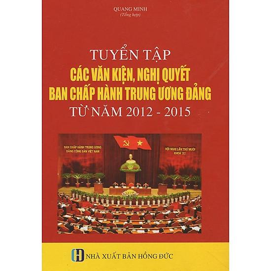 Tuyển Tập Các Văn Kiện, Nghị Quyết Ban Chấp Hành Trung Ương Đảng Từ Năm 2012 - 2015