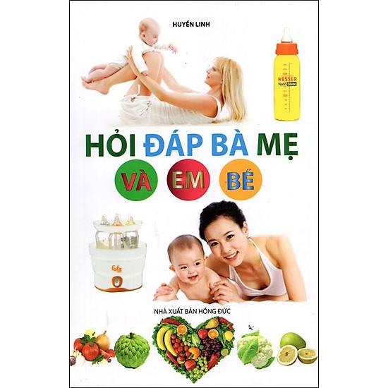 [Download Sách] Hỏi Đáp Bà Mẹ Và Em Bé