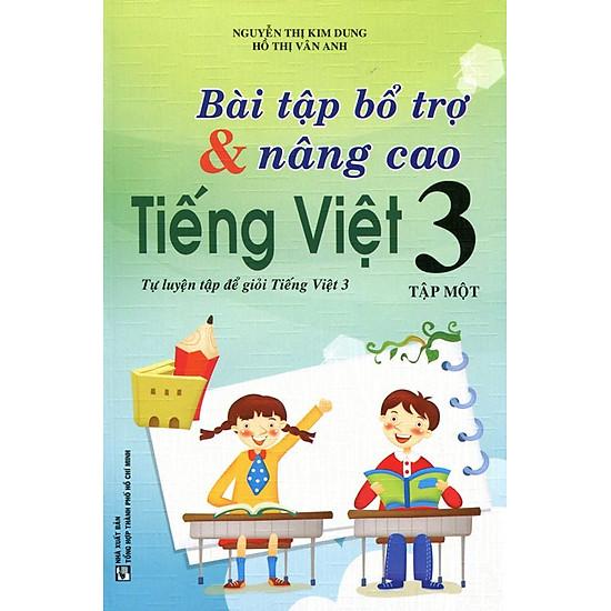 Bài Tập Bổ Trợ Và Nâng Cao Tiếng Việt Lớp 3 (Tập 1)