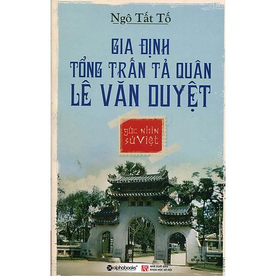 Góc Nhìn Sử Việt – Gia Định Tổng Trấn Tả Quân Lê Văn Duyệt