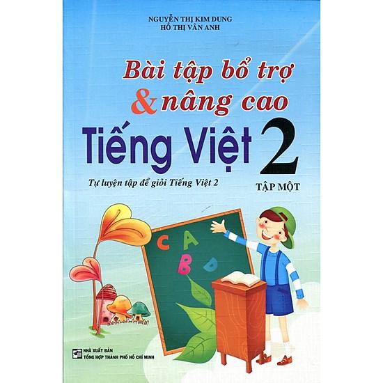Bài Tập Bổ Trợ Và Nâng Cao Tiếng Việt Lớp 2 (Tập 1)