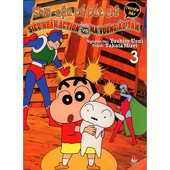 Shin - Cậu Bé Bút Chì Truyện Dài - Tập 3 (Tái Bản 2014)
