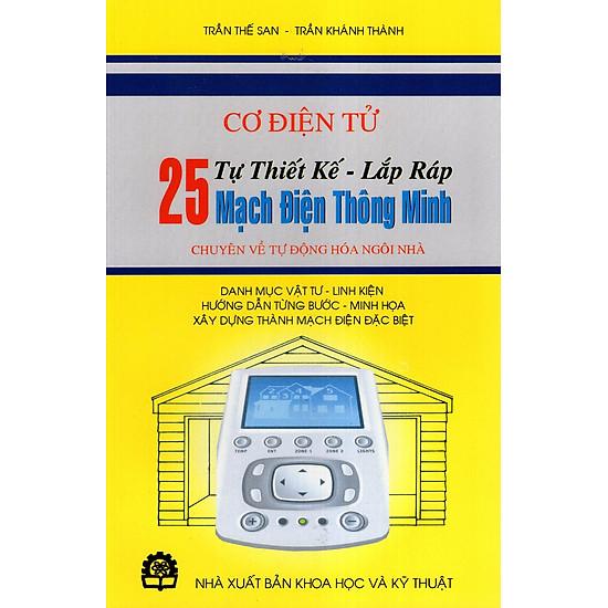 Cơ Điện Tử – Tự Thiết Kế – Lắp Ráp 25 Mạch Điện Thông Minh Chuyên Về Tự Động Hóa Ngôi Nhà