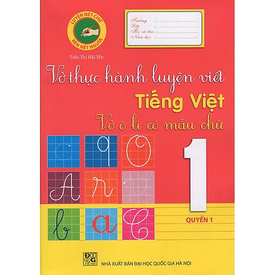 Vở Thực Hành Luyện Viết Tiếng Việt Lớp 1 (Quyển 1)