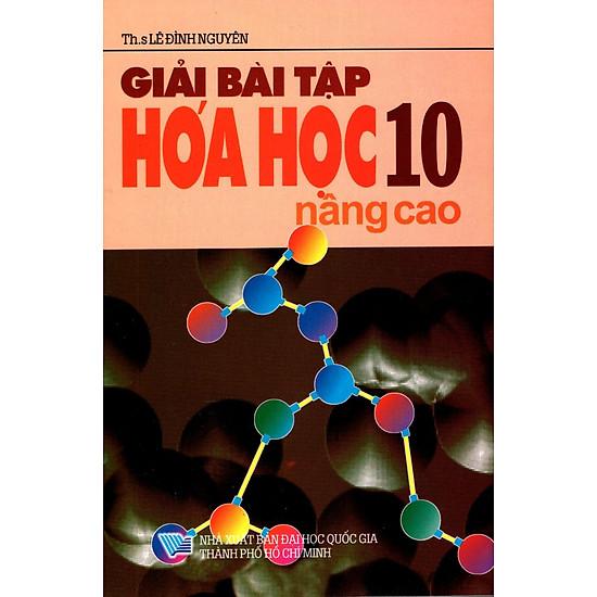 Giải Bài Tập Hóa Học Lớp 10 (Nâng Cao) (2013)