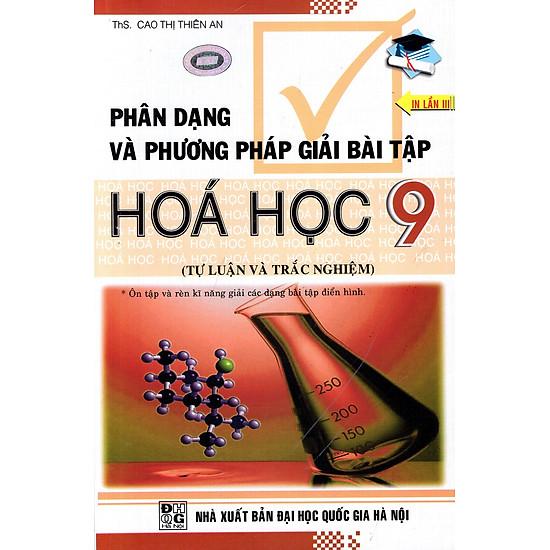 Phân Dạng Và Phương Pháp Giải Bài Tập Hóa Học Lớp 9