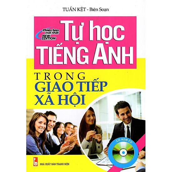Tự Học Tiếng Anh Trong Giao Tiếp Xã Hội (Kèm CD)