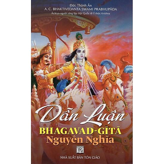 Dẫn Luận BHAGAVAD-GITA Nguyên Nghĩa – Series Đức Thánh Ân