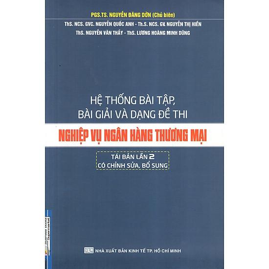 [Download Sách] Hệ Thống Bài Tập, Bài Giải Và Dạng Đề Thi Nghiệp Vụ Ngân Hàng Thương Mại