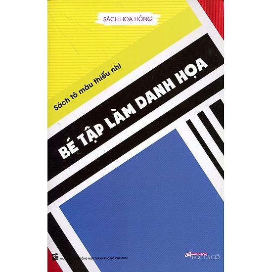 [Download sách] Sách Tô Màu Thiếu Nhi - Bé Tập Làm Danh Họa