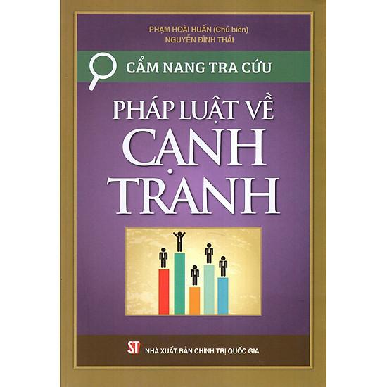 Image result for Cẩm Nang Tra Cứu Pháp Luật Về Cạnh Tranh – Phạm Hoài Huấn