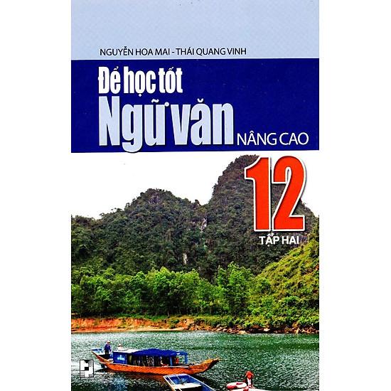 Download sách Để Học Tốt Ngữ Văn Lớp 12 Nâng Cao (Tập 2) (2013)