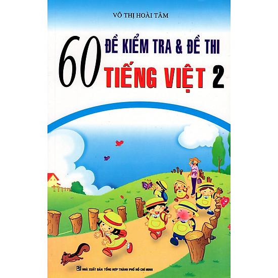 60 Đề Kiểm Tra & Đề Thi Tiếng Việt Lớp 2