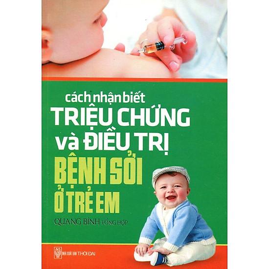 [Download Sách] Cách Nhận Biết Triệu Chứng Và Điều Trị Bệnh Sởi Ở Trẻ Em