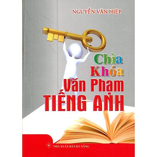 Chìa Khóa Văn Phạm Tiếng Anh (Sách Bỏ Túi)