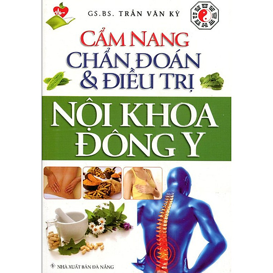 [Download Sách] Cẩm Nang Chẩn Đoán Và Điều Trị Nội Khoa Đông Y