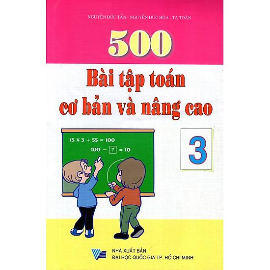 [Download sách] 500 Bài Tập Toán Cơ Bản Và Nâng Cao Lớp 3