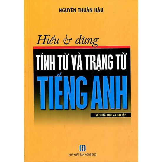 Hiểu Và Dùng Tính Từ Và Trạng Từ Tiếng Anh
