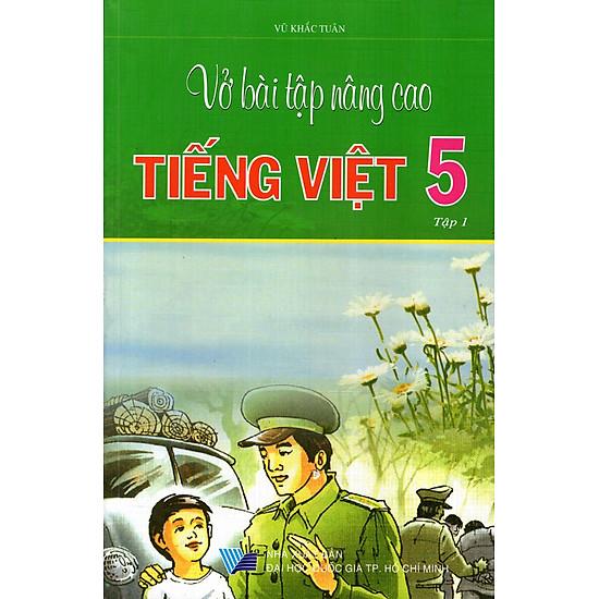 Vở Bài Tập Nâng Cao Tiếng Việt Lớp 5 (Tập 1)