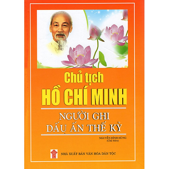 [Download sách] Chủ Tịch Hồ Chí Minh - Người Ghi Dấu Ấn Thế Kỷ