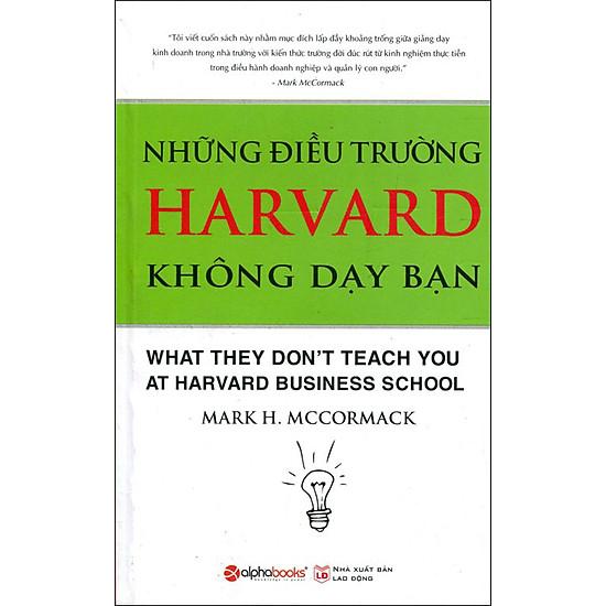 Những Điều Trường Harvard Không Dạy Bạn (Tái Bản 2015)