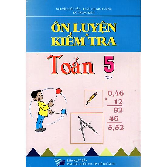 Ôn Luyện & Kiểm Tra Toán Lớp 5 (Tập 1)