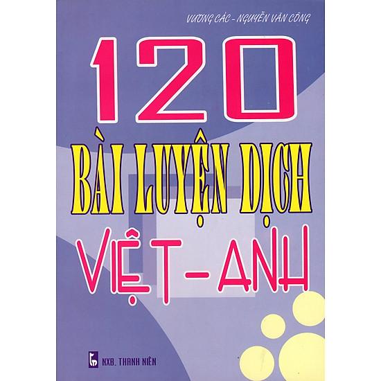 120 Bài Luyện Dịch Việt – Anh