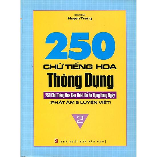 250 Chữ Tiếng Hoa Thông Dụng (Tập 2)