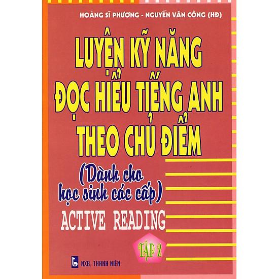 Luyện Kỹ Năng Đọc Hiểu Tiếng Anh Theo Chủ Điểm (Tập 2)