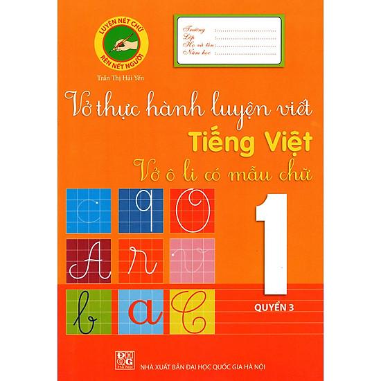Vở Thực Hành Luyện Viết Tiếng Việt Lớp 1 (Quyển 3)