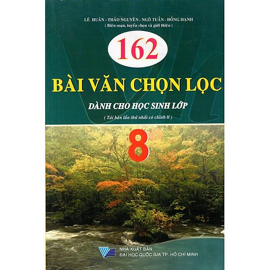 [Download Sách] 162 Bài Văn Chọn Lọc Dành Cho Học Sinh Lớp 8