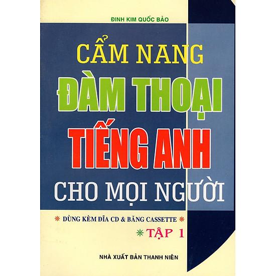 Cẩm Nang Đàm Thoại Tiếng Anh Cho Mọi Người (Tập 1)