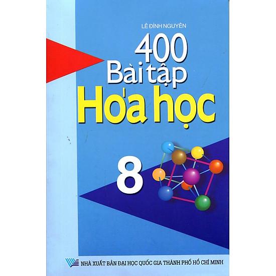 [Download sách] 400 Bài Tập Hóa Học Lớp 8