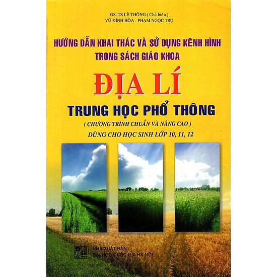 [Download Sách] Hướng Dẫn Khai Thái Và Sử Dụng Kênh Hình Trong SGK Địa Lí THPT
