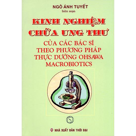 Kinh Nghiệm Chữa Ung Thư Của Các Bác Sĩ Theo Phương Pháp Thực Dưỡng Ohsawa Macrobiotics - EBOOK/PDF/PRC/EPUB