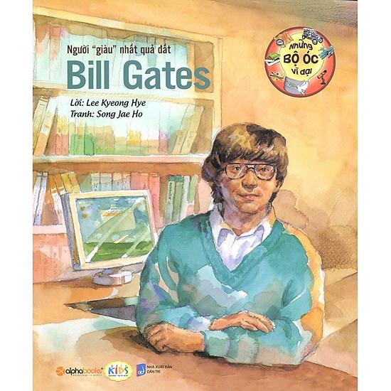 [Download Sách] Những Bộ Óc Vĩ Đại - Bill Gates Người Giàu Nhất Quả Đất