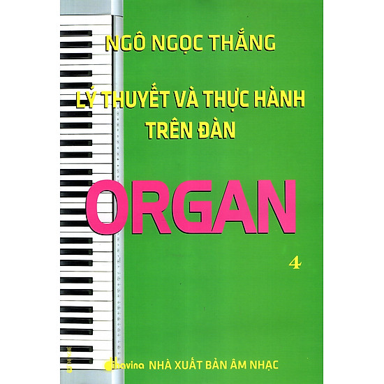 Lý Thuyết Và Thực Hành Trên Đàn Organ (Tập 4)