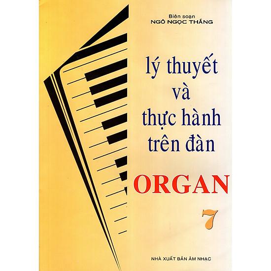 Lý Thuyết Và Thực Hành Trên Đàn Organ (Tập 7)